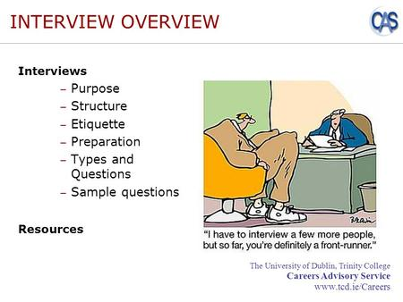 INTERVIEW OVERVIEW Purpose Structure Etiquette Preparation