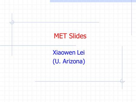 MET Slides Xiaowen Lei (U. Arizona). MET Triggers  MET triggers can be important supplementary triggers for ATLAS physics L1 rate can be reduced by combining.