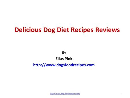 Delicious Dog Diet Recipes Reviews By Elias Pink  1http://www.dogsfoodrecipes.com/