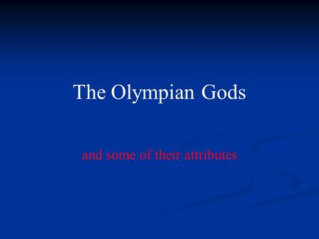 The Olympian Gods and some of their attributes. Zeus.