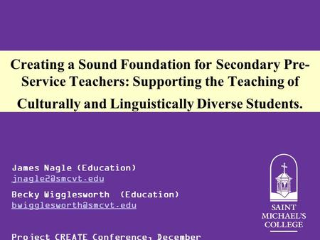 Creating a Sound Foundation for Secondary Pre- Service Teachers: Supporting the Teaching of Culturally and Linguistically Diverse Students. James Nagle.