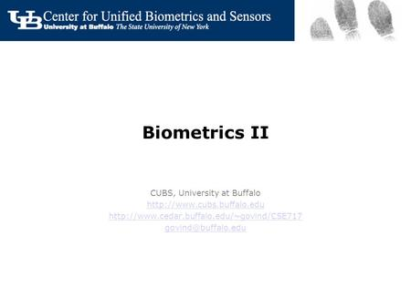 Biometrics II CUBS, University at Buffalo