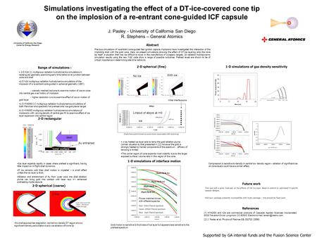 Simulations investigating the effect of a DT-ice-covered cone tip on the implosion of a re-entrant cone-guided ICF capsule J. Pasley - University of California.