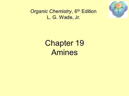 Organic Chemistry, 6th Edition L. G. Wade, Jr.