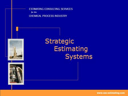 Strategic Estimating Systems Strategic Estimating Systems