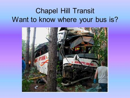 Chapel Hill Transit Want to know where your bus is?