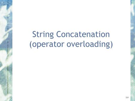 String Concatenation (operator overloading) 3.0.