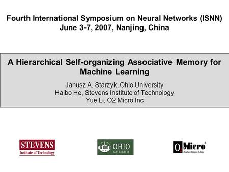 Fourth International Symposium on Neural Networks (ISNN) June 3-7, 2007, Nanjing, China A Hierarchical Self-organizing Associative Memory for Machine Learning.