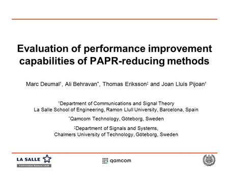 Evaluation of performance improvement capabilities of PAPR-reducing methods Marc Deumal †, Ali Behravan *, Thomas Eriksson ‡ and Joan Lluís Pijoan † †