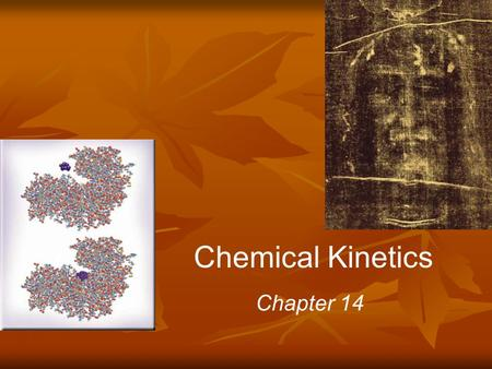 Chemical Kinetics Chapter 14. Chemical Kinetics Thermodynamics – does a reaction take place? Kinetics – how fast does a reaction proceed?