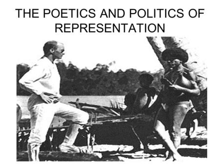 "THE POETICS AND POLITICS OF REPRESENTATION. The ""Crisis of Representation"""