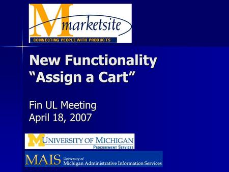 "New Functionality ""Assign a Cart"" Fin UL Meeting April 18, 2007."