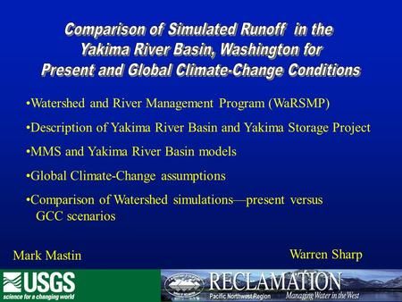 Watershed and River Management Program (WaRSMP) Description of Yakima River Basin and Yakima Storage Project MMS and Yakima River Basin models Global Climate-Change.