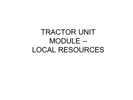 TRACTOR UNIT MODULE – LOCAL RESOURCES. Smallest truck already available to NPA Isuzu ELF Boot dimensions: L: 5000mm W: 1800mm Load capacity: 2000kg.