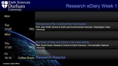 Earth Sciences Contact: Dept Office Mon Tue 12:00 TR3 Petrogenesis of the Columbia River flood basalts Prof. John Wolff, School of Earth and Environmental.