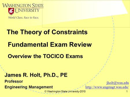 © Washington State University-20101 Fundamental Exam Review Overview the TOCICO Exams The Theory of Constraints