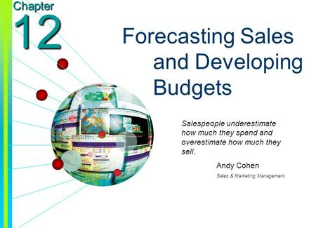forecasting sales and developing budgets Your sales budget is what you expect to sell long term and your sales forecast is a weekly or monthly checkin to see how you are meeting that vision.