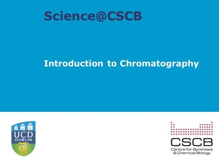Introduction to Chromatography. What is Chromatography? Derived from the Greek word Chroma meaning colour, chromatography provides a way.