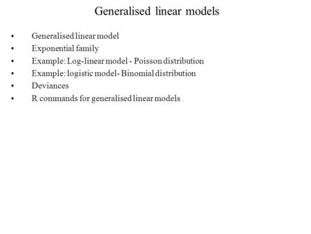 Generalised linear models