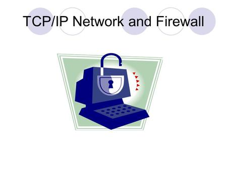 TCP/IP Network and Firewall. IP Packet Protocol  1 ICMP packet  6 TCP packet  17 UDP packet.