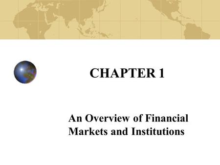An Overview of Financial Markets and Institutions