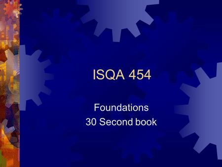 ISQA 454 Foundations 30 Second book. Spellbound I have a spelling checker, It came with my PC. It plainly marks four my revue Mistakes I cannot sea. I've.