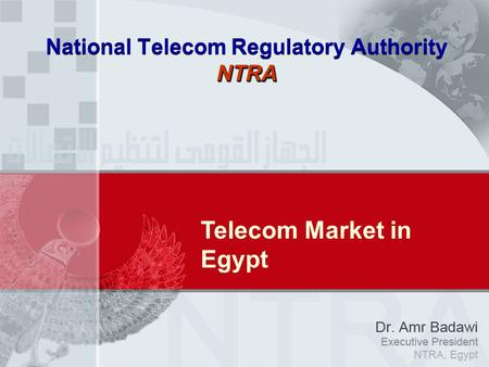 NTRA National Telecom Regulatory Authority NTRA Telecom Market in Egypt.