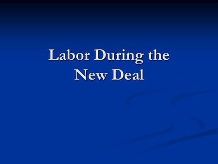 Labor During the New Deal. Unemployment Relief Upon taking the oath of office, Franklin Roosevelt was faced with the mounting challenge of unemployment.