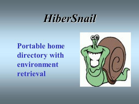 HiberSnail Portable home directory with environment retrieval.