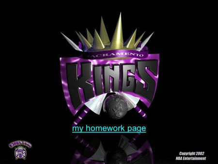 my homework page Sacramento Kings Starting Five 10 Mike Bibby 13 Doug Christie 21 Vlade Divac 52 Brad Miller 16 Pedrag Stojakovic.