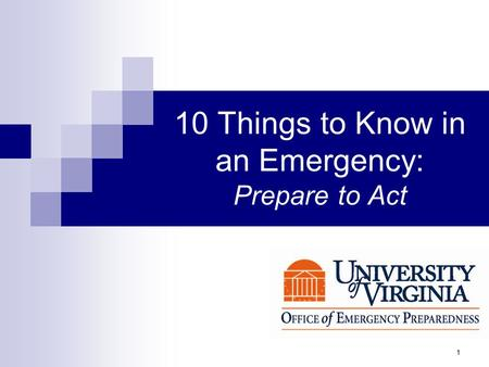 1 10 Things to Know in an Emergency: Prepare to Act.