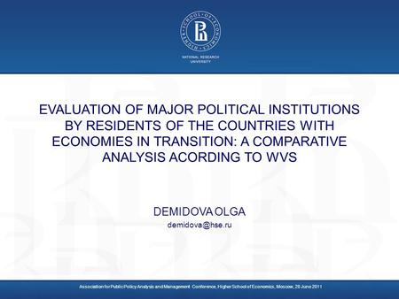 EVALUATION OF MAJOR POLITICAL INSTITUTIONS BY RESIDENTS OF THE COUNTRIES WITH ECONOMIES IN TRANSITION: A COMPARATIVE ANALYSIS ACORDING TO WVS DEMIDOVA.