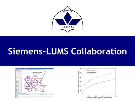 Siemens-LUMS Collaboration. Project on GELS Evaluation CT IT 2 (Siemens) NC Lab (LUMS)