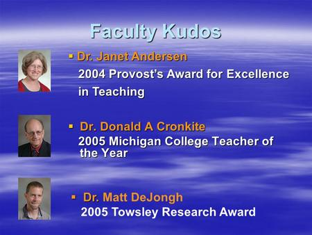 Faculty Kudos Dr. Janet Andersen 2004 Provost's Award for Excellence