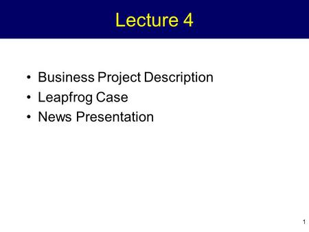 1 Lecture 4 Business Project Description Leapfrog Case News Presentation.