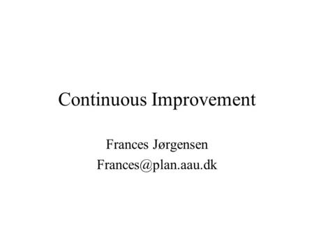 Continuous Improvement Frances Jørgensen