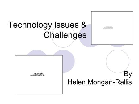 Technology Issues & Challenges By Helen Mongan-Rallis.
