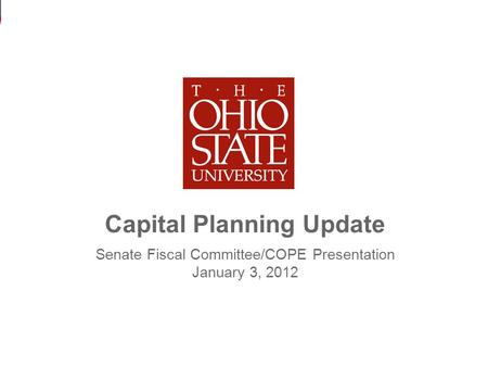 Capital Planning Update 1 Senate Fiscal Committee/COPE Presentation January 3, 2012.