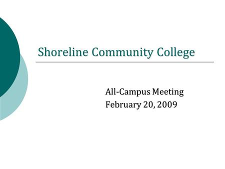 Shoreline Community College All-Campus Meeting February 20, 2009.