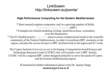 LinkSceem  High Performance Computing for the Eastern Mediterranean * Most research requires computers, and, in a growing number.