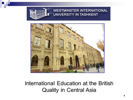 1 International Education at the British Quality in Central Asia.