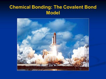 Chemical Bonding: The Covalent Bond Model. Chemical Bonds Forces that hold atoms to each other within a molecule or compound.
