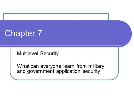 Chapter 7 Multilevel Security