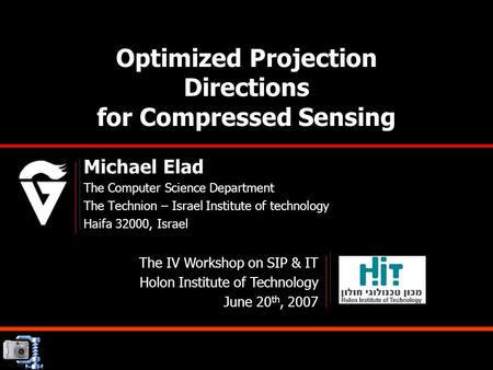 Optimized Projection Directions for Compressed Sensing Michael Elad The Computer Science Department The Technion – Israel Institute of technology Haifa.