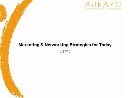 Marketing & Networking Strategies for Today 5/21/10.