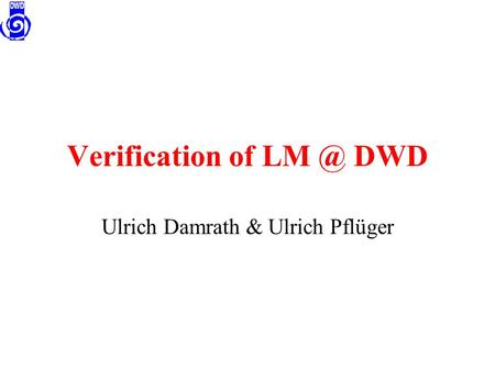 Verification of DWD Ulrich Damrath & Ulrich Pflüger.