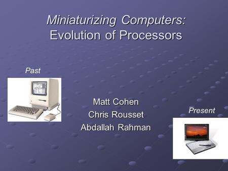 Miniaturizing Computers: Evolution of Processors