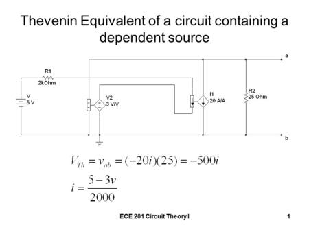 ECE 201 Circuit Theory I1 Thevenin Equivalent of a circuit containing a dependent source.
