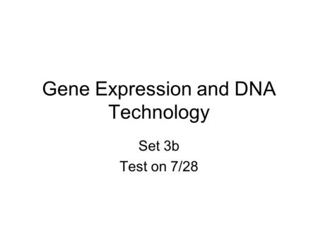 Gene Expression and DNA Technology