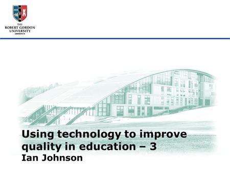 Utilizing technology in improving educational standards